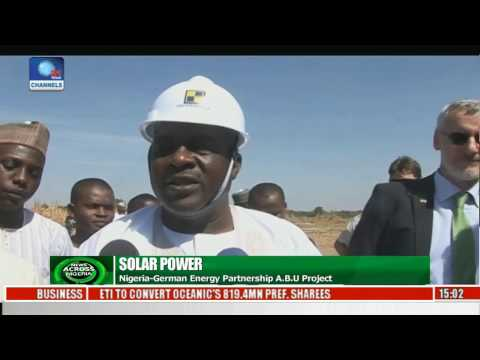 News Across Nigeria: Solar project To Take Care Of A.B.U. Energy Needs
