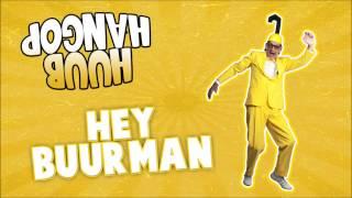Huub Hangop - Hey Buurman (DJ Maurice Remix) Carnaval 2014