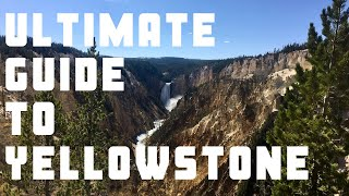 The Ultimate Guide to visiting Yellowstone National Park (Upper and Lower Loops) | 2020