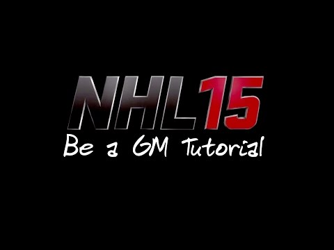 NHL 15: Be a GM Tutorial | How to Build a Winning Franchise Guide