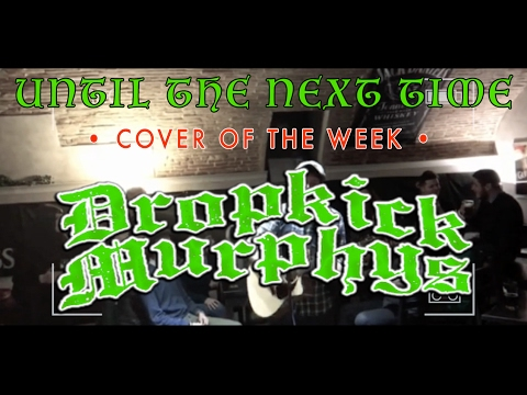 Until The Next Time - Dropkick Murphys • Cover of the Week • Brooks of Sheffield