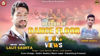 Return Of Dance Floor Vol.2 - Nonstop | Lalit Sauta | www.paharisong.com