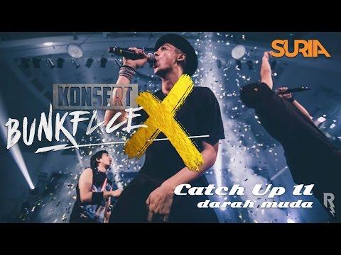 Catch Up! - Konsert Bunkface X Ep. 11 - Darah Muda