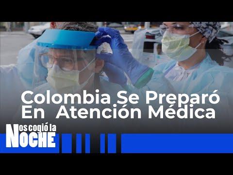 Colombia Se Preparó  En  Atención Médica Para La Pandemia - Nos Cogió la Noche