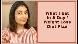 What I Eat In A Day l Diet Plan For Weight Loss l Weight Loss Tips l Meal Plan For Weight Loss