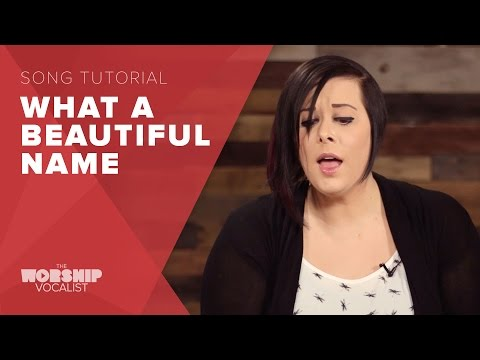 "How to Sing ""What a Beautiful Name"" (Hillsong)"