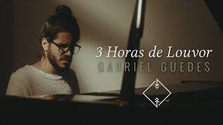3 Horas de Louvor com Gabriel Guedes