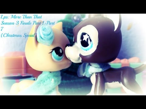 Lps: More Than That [7] (Season 3 Finale Part 1)  {Christmas Special}
