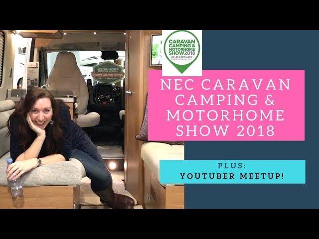 NEC Caravan, Camping & Motorhome show 2018 & Youtuber meetup!