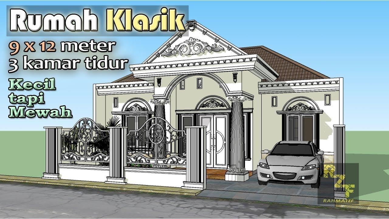 RUMAH KLASIK LUAS TANAH 9X12 METER DENGAN 3 KAMAR TIDUR - YouTube