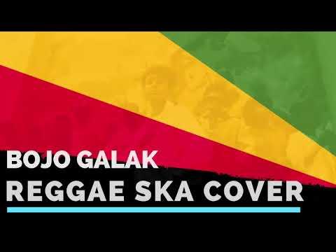 BOJO GALAK - REGGAE COVER / NELLA KHARISMA / VIA VALLEN