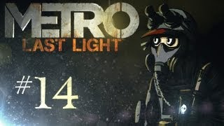 "Metro: Last Light Playthrough w/ Kootra Ep. 14 ""Cruisin"