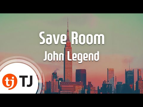 [TJ노래방] Save Room - John Legend / TJ Karaoke