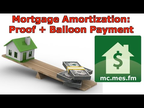 Mortgage Amortization Formula + Balloon Payment Proof