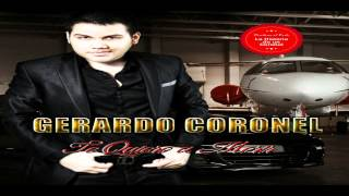 Gerardo Coronel-Te Quiero A Morir 2013