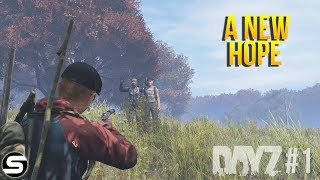 A New Hope - DayZ Standalone 0.62 - Encounters Episode 1