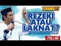 Ceramah Terbaru Ustadz Abdul Somad Lc, MA - Rezki atau Laknat ?