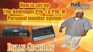 How to Set up the Behringer P16- I and P16- M Personal Monitor System