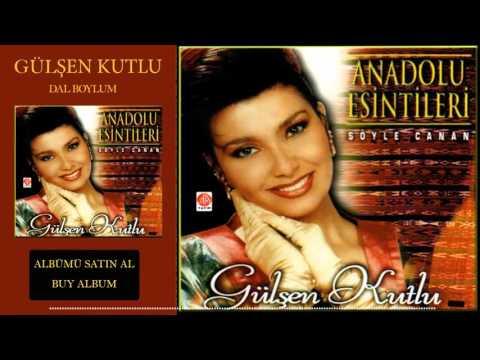 Gülşen Kutlu Dal Boylum (Official Audio)