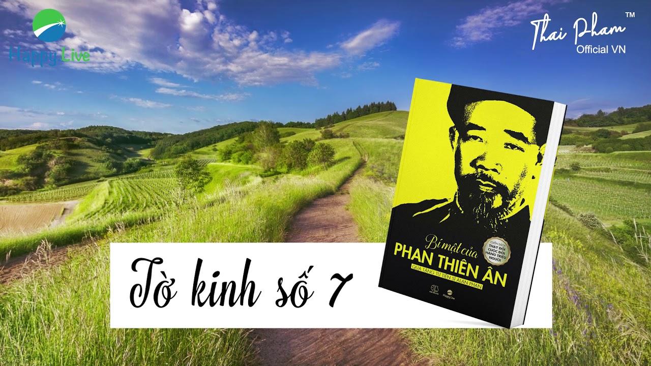 TỜ KINH SỐ 7, BÍ MẬT CỦA PHAN THIÊN ÂN, TÔI SẼ CƯỜI VỚI THẾ GIAN,  Sách nói Audio Book