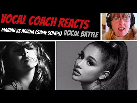 Vocal Coach Reacts to Ariana Grande Vs Mariah Carey Singing the same songs