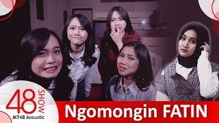 JKT48 ACOUSTIC NGOMONGIN FATIN   #48show MP3