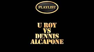 U Roy Vs Dennis Alcapone Playlist