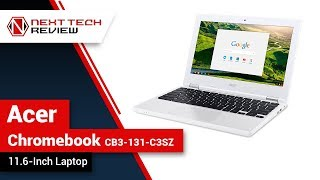 Acer Chromebook CB3 131 C3SZ 11 6 Inch Laptop Product Review  – NTR