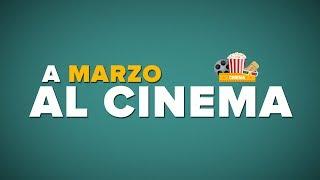 Marzo al CINEMA: che film guardare?