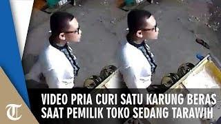 Viral Video Cctv Pria Curi Satu Karung Beras Di Toko Yang Tak Dijaga, Pemilik Di