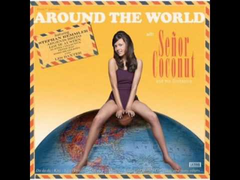 Senor Coconut And His Orchestra - Around The Word (Daft Punk Cover)