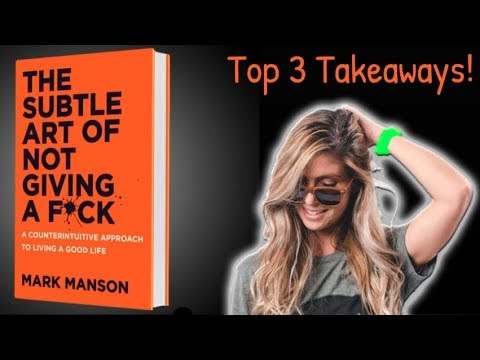 """Top 3 Takeaways from """"The Subtle Art of NOT Giving a F*ck,"""" by Mark Manson"""