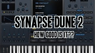 Synapse Dune 2: How good is this VST??