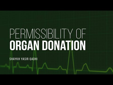 Is Organ Donation Permissible? | Shaykh Yasir Qadhi | Faith IQ