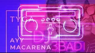 Remix Ayy Macarena -Tyga By Dj 3BaDi .. ايقاع خليجي