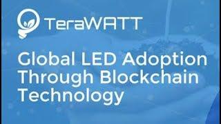 TeraWATT   Глобальное LED распространение через blockchain технологии