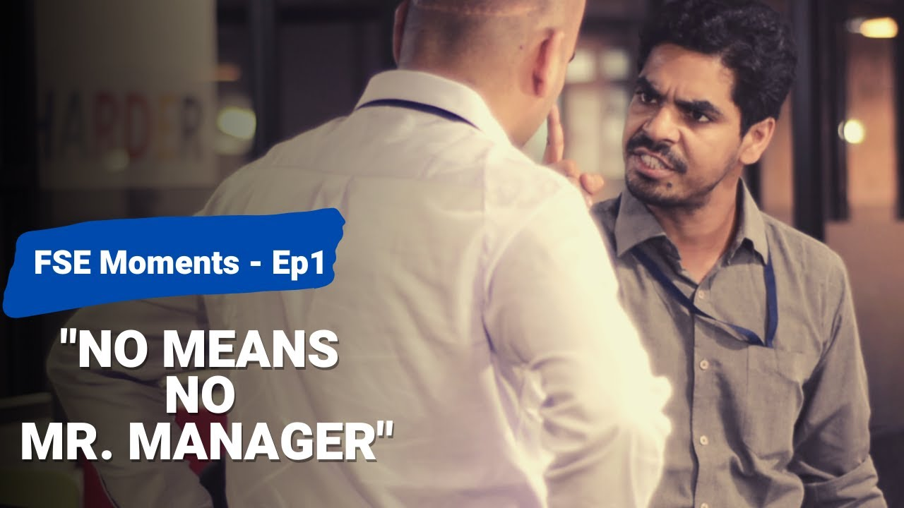 No means no Mr. Manager (PINK Movie spoof) |Frustrated Software Engineer Moments 1