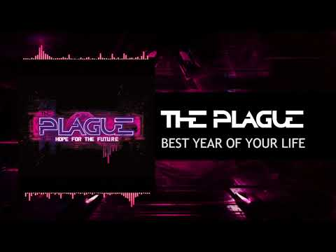 The Plague - Best Year Of Your Life