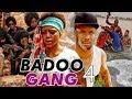 BADOO GANG 4 (REGINA DANIELS) - 2017 LATEST NIGERIAN NOLLYWOOD MOVIES