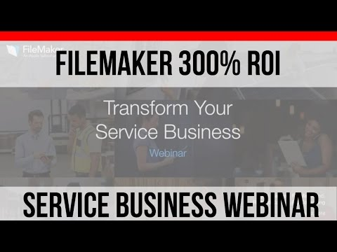 FileMaker 100% ROI in 60 Days | Service Business Webinar | Field Services | FileMaker Pro 15 Videos