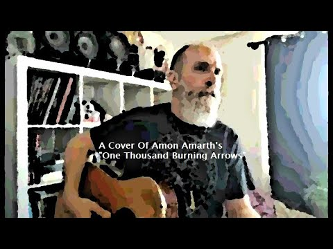 """Acoustic Cover Of Amon Amarth - """"One Thousand Burning Arrows"""""""