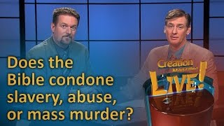 Does the Bible condone slavery, abuse or mass murder? (Creation Magazine LIVE! 6-08) thumbnail