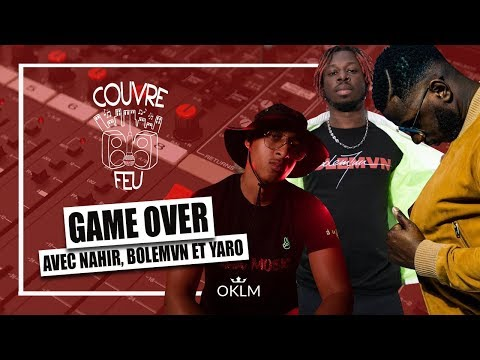 Youtube: BOLEMVN, YARO & NAHIR (Compil Game Over 2) – Freestyle COUVRE FEU sur OKLM Radio