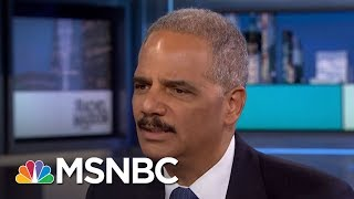 Eric Holder: Donald Trump
