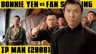 DONNIE YEN vs FAN SIU-WONG  IP MAN (2008)
