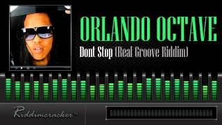 Orlando Octave - Dont Stop (Real Groove Riddim) [Soca 2014]