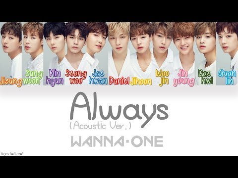 Wanna One (워너원) - Always (이 자리에) (Acoustic Ver.) [HAN|ROM|ENG Color Coded Lyrics]