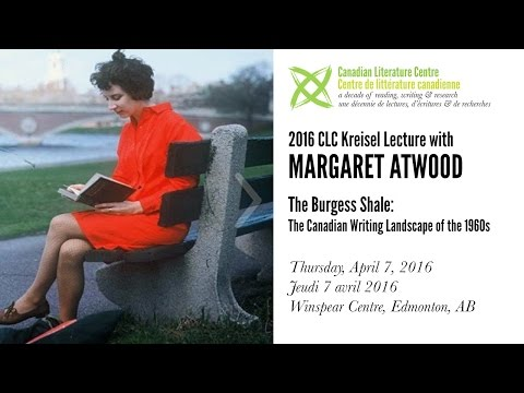 2016 CLC Kreisel Lecture with Margaret Atwood | The Burgess Shale
