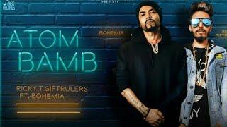 Atom Bomb | Ricky T GiftRulers Ft. Bohemia | Meet Hundal | Sujal Firojpuria | Jass Records