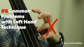 Six Common Problems with Left Hand Technique on the Double/Upright Bass. (L#2)